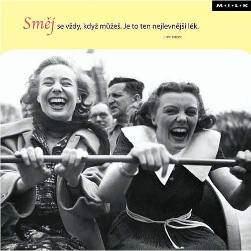 Blahopřání M.I.L.K. Směj se vždy…
